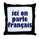 Ici on Parle Francais Throw Pillow