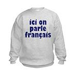 Ici on Parle Francais Kids Sweatshirt