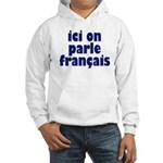 Ici on Parle Francais Hooded Sweatshirt