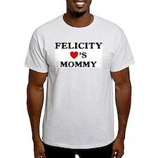 Felicity loves mommy T-Shirt