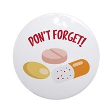 DONT FORGET! Ornament (Round)