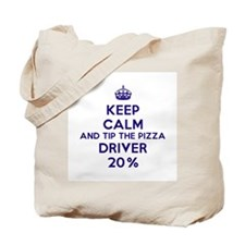 Keep calm and tip the pizza driver 20% Tote Bag