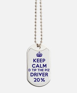 Keep calm and tip the pizza driver 20% Dog Tags