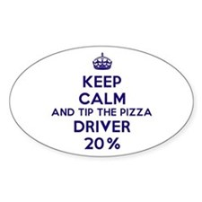 Keep calm and tip the pizza driver 20% Decal