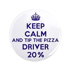 "Keep Calm And Tip The Pizza Driver 20% 3.5"" B"