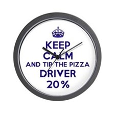 Keep calm and tip the pizza driver 20% Wall Clock