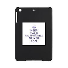 Keep calm and tip the pizza driver 20% iPad Mini C