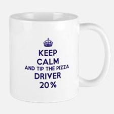 Keep calm and tip the pizza driver 20% Mugs