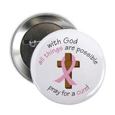 """Pray for a Cure! 2.25"""" Button"""