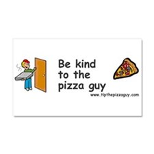Be Kind To The Pizza Guy Car Magnet 20 X 12