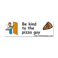Be Kind To The Pizza Guy Car Magnet 10 X 3