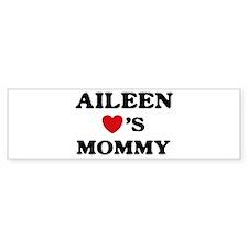 Aileen loves mommy Bumper Bumper Sticker