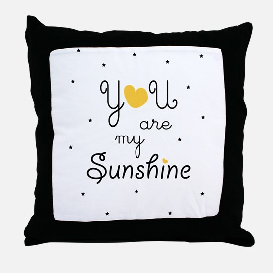 Unique You are my sunshine Throw Pillow