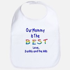 Our Mommy is The BEST Bib