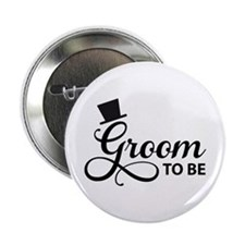 """Groom to be 2.25"""" Button"""