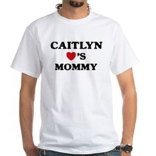 Caitlyn loves mommy Shirt