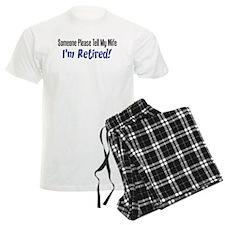 Please Tell Wife Im Retired Pajamas
