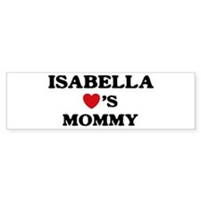 Isabella loves mommy Bumper Bumper Sticker