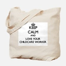 Keep Calm and Love your Childcare Worker Tote Bag