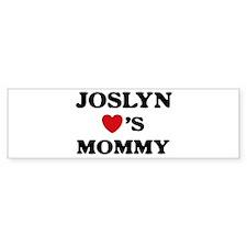 Joslyn loves mommy Bumper Bumper Sticker
