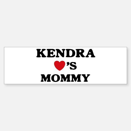 Kendra loves mommy Bumper Bumper Bumper Sticker
