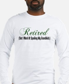Retired Spoiling Grandkids Long Sleeve T-Shirt