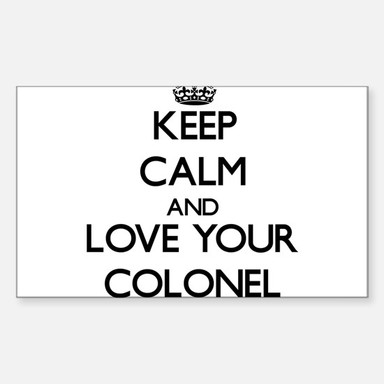 Keep Calm and Love your Colonel Decal