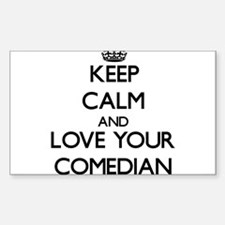 Keep Calm and Love your Comedian Decal