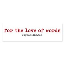 Etymonline For The Love Of Words Bumper Sticker