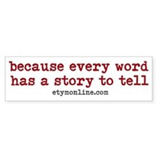 Etymonline Every Word A Story Bumper Sticker