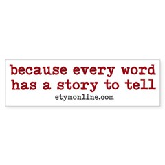 Etymonline Every Word A Story Bumper Bumper Sticker