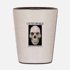 OSTEOPHILE: for bone lovers Shot Glass