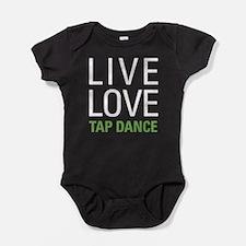 Live Love Tap Dance Baby Bodysuit