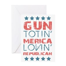Gun Totin Merica Lovin Republican Greeting Card