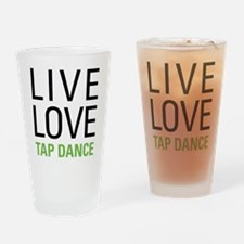 Live Love Tap Dance Drinking Glass