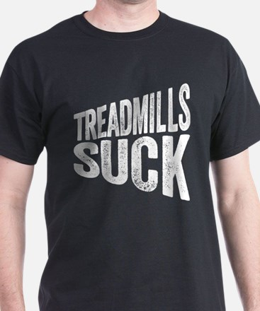 Treadmills Suck T-Shirt