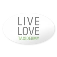 Live Love Taxidermy Decal