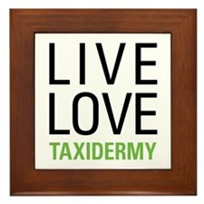 Live Love Taxidermy Framed Tile