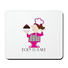 Born To Bake Mousepad