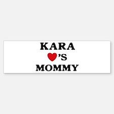 Kara loves mommy Bumper Bumper Bumper Sticker