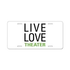 Live Love Theater Aluminum License Plate