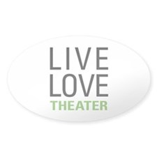 Live Love Theater Decal