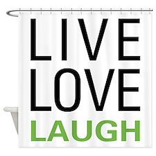 livelaugh.png Shower Curtain