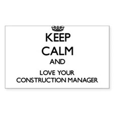 Keep Calm and Love your Construction Manager Stick