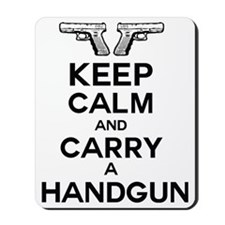 keep calm and carry a handgun Mousepad