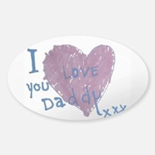 I Love You Daddy Xxx Decal