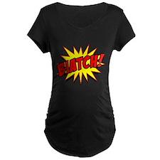 Biatch! T-Shirt