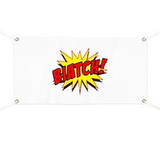 Biatch! Banner
