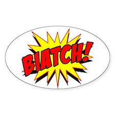 Biatch! Decal