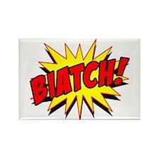 Biatch! Rectangle Magnet (10 pack)